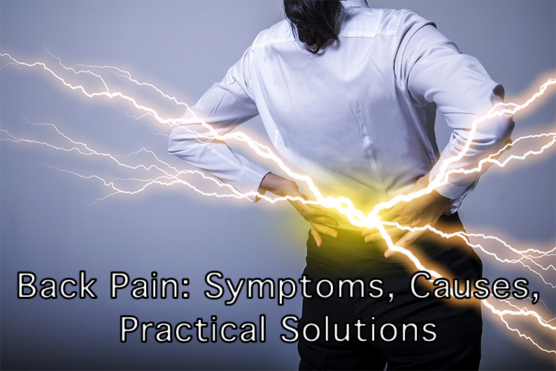 Back Pain: Symptoms, Causes, Practical Solutions